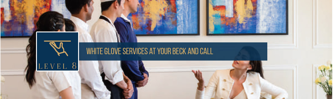 Central Park Sky Villas Level 8, White Glove services at your beck and call